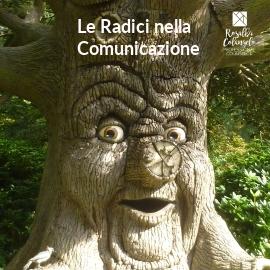 Le radici nella comunicazione